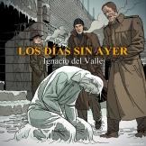 audiolibro--los-dias-sin-ayer-Ignacio--del-valle--miguel-navia-portada